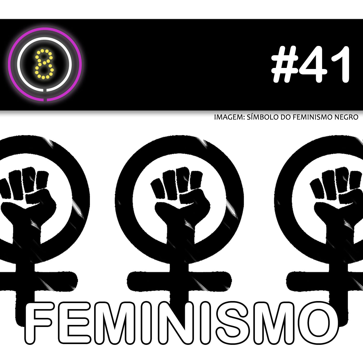 #41 - Feminismo 2