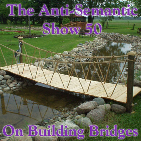 Episode 50 - On Building Bridges