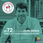Artwork for John Serda: Don't Let Your Business Own You