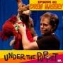 Artwork for 002 - Drew Massey (Muppets, Mutt & Stuff, Greg The Bunny, Men In Black) - Under The Puppet