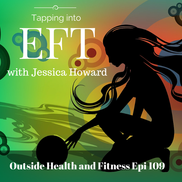 Artwork for Tapping into EFT with Jessica Howard
