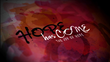 HOPE HAS COME - Part 3