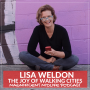 Artwork for 49 The joy of walking cities with Lisa Weldon