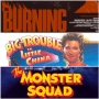 Artwork for Week 13: (The Monster Squad (1987), The Burning (1981), Big Trouble in Little China (1986))