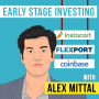 Artwork for Alex Mittal  – Early Stage Investing - [Invest Like the Best, EP.119]