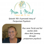 Artwork for 102: A Personal Story of Postpartum Psychosis with Tarah and Julie