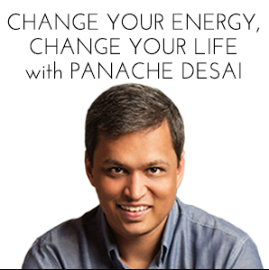 Change Your Energy, Change Your Life with Panache Desai show art