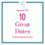 Artwork for #179 - 10 Great Dates