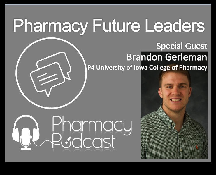 Pharmacy Future Leaders - Brandon Gerleman - Pharmacy Podcast Episode 353