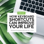 Artwork for How Keyboard Shortcuts Can Improve Your Life