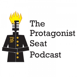 The Protagonist Seat Podcast