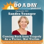 Artwork for 042. Coming Back from Tragedy As a Victor, Not Victim with Sandra Younger