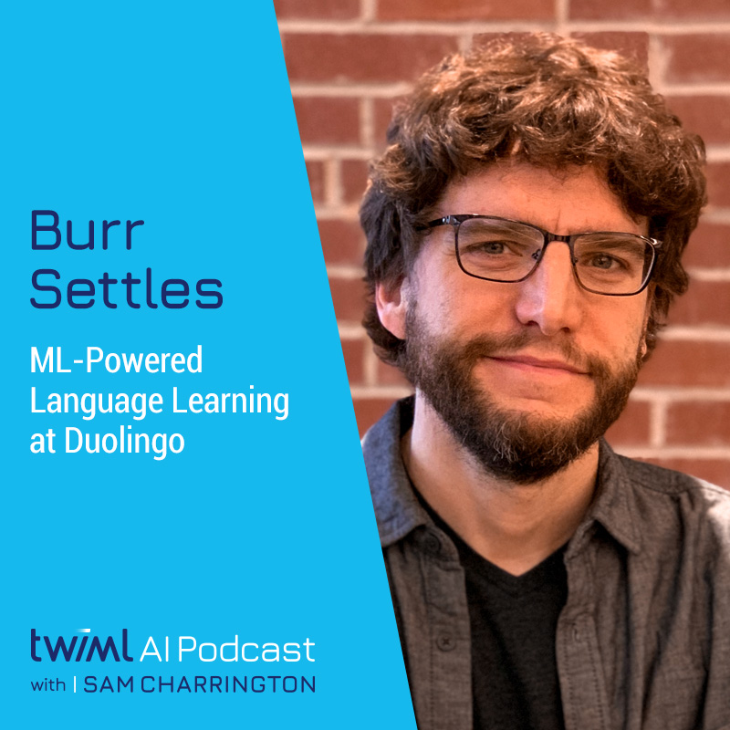 ML-Powered Language Learning at Duolingo with Burr Settles - #412