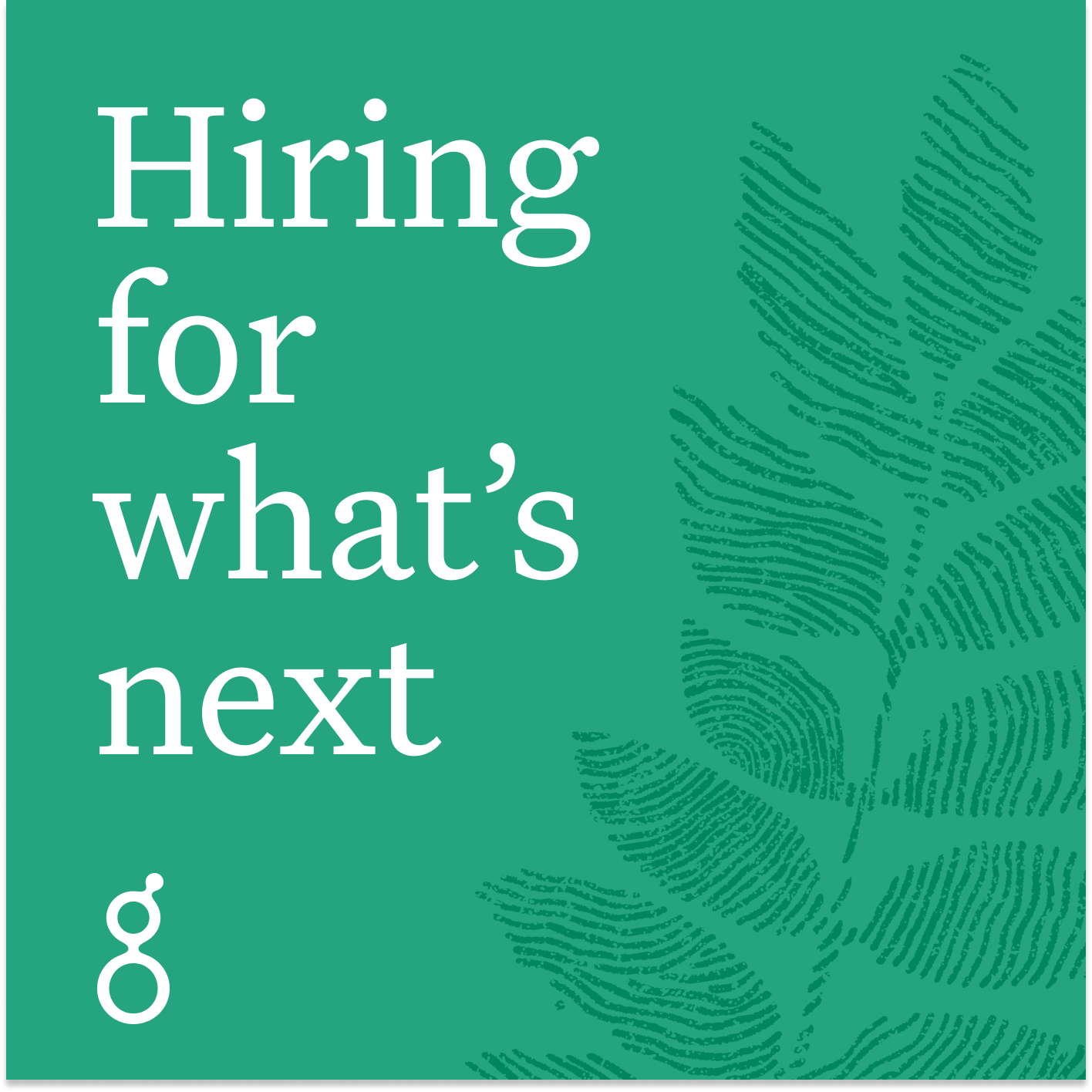 Hiring for what's next show art