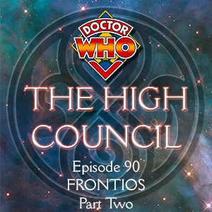 Doctor Who - The High Council Episode 90, Frontios Part 2