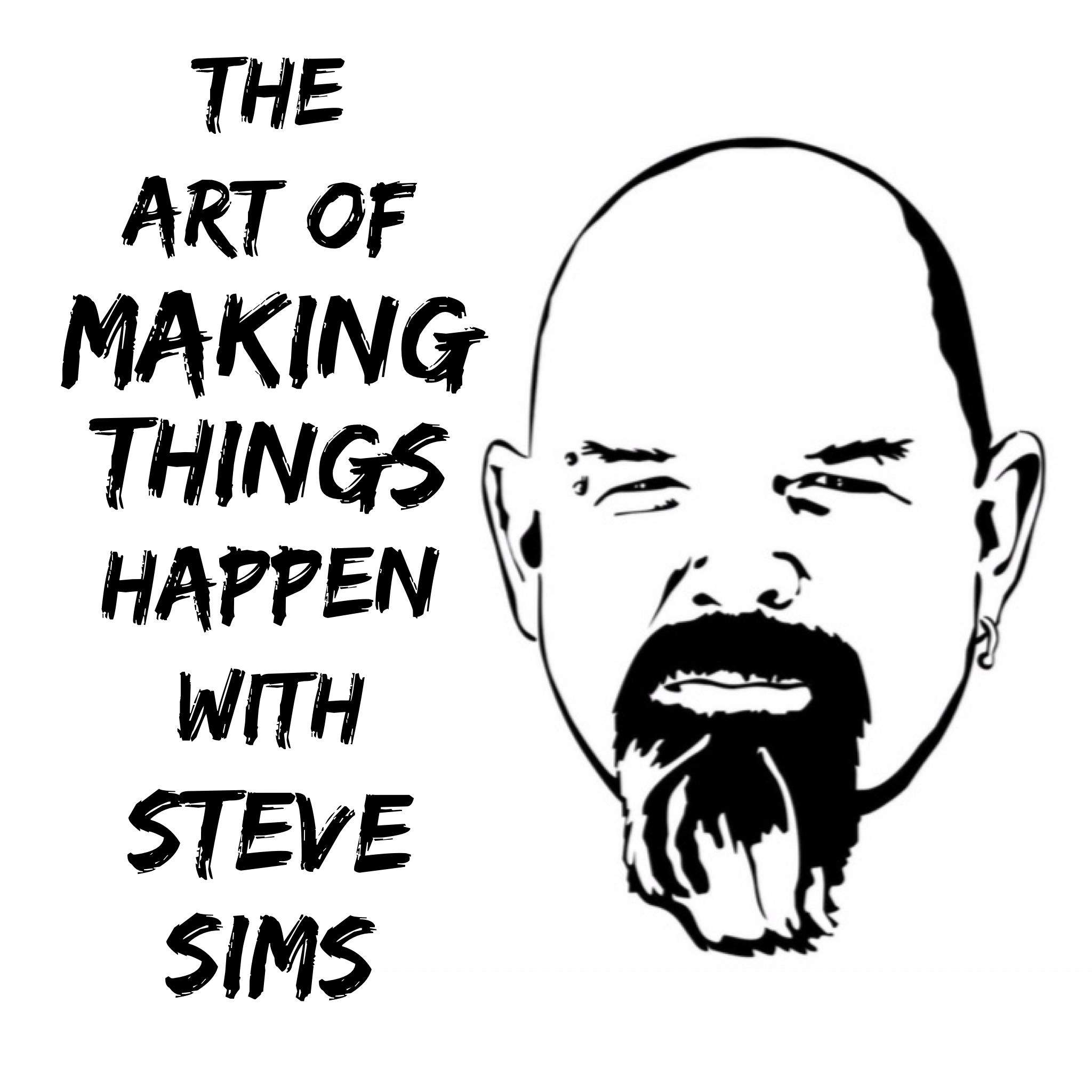 The Art of Making Things Happen (Bluefishing)  Steve Sims show art