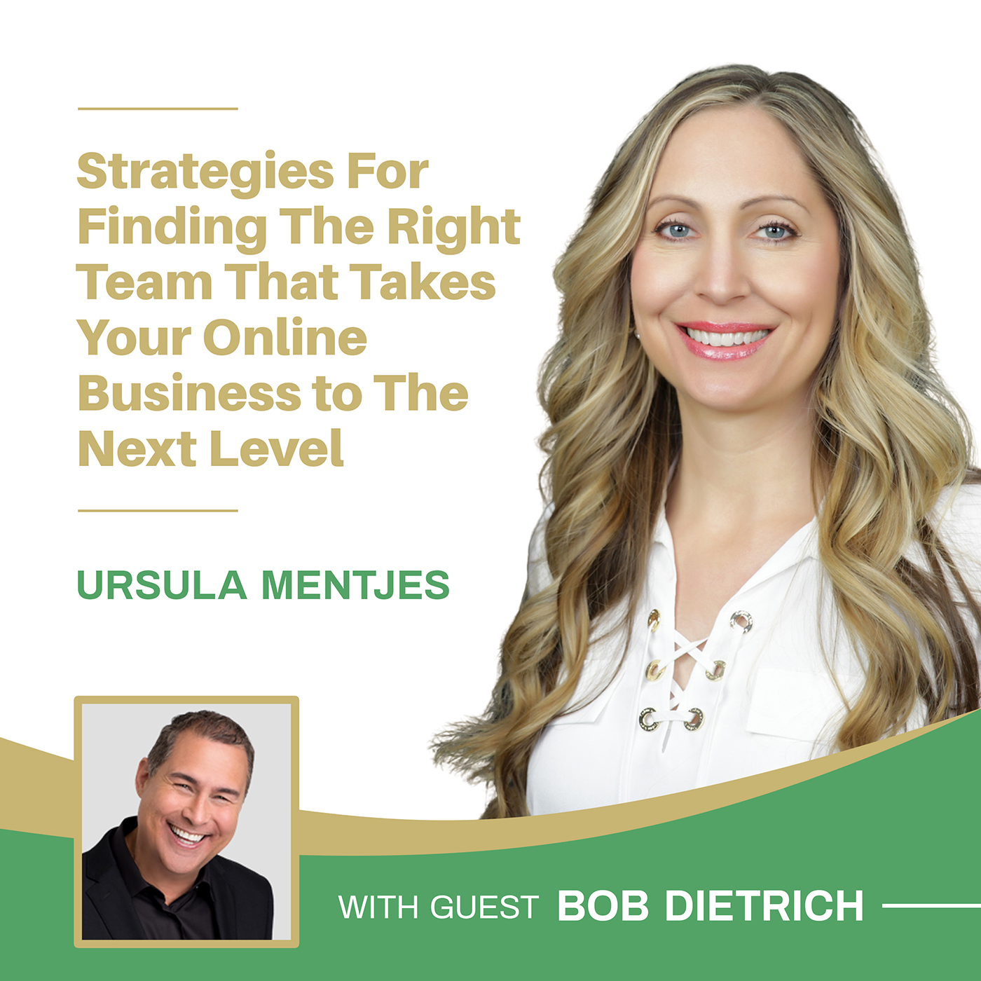 EP147: Strategies For Finding The Right Team That Takes Your Online Business to The Next Level with Bob Dietrich
