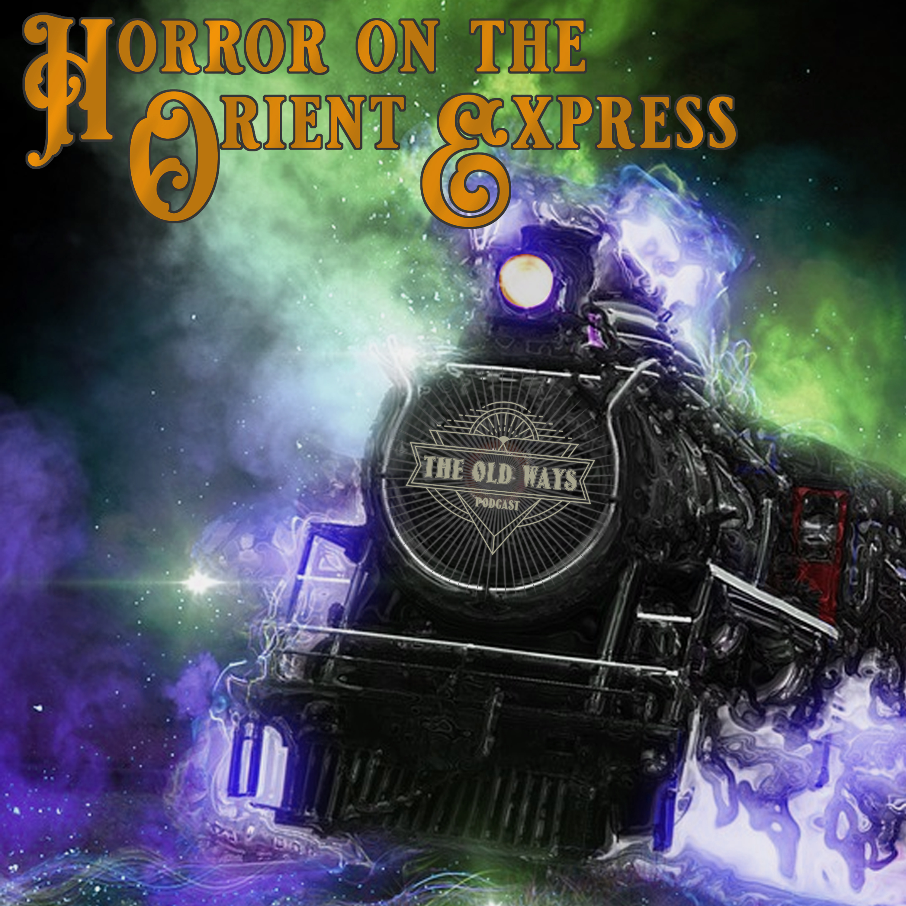Artwork for The Old Ways Podcast - Horror on the Orient Express