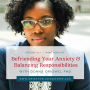 Artwork for Ep017: Befriending Your Anxiety & Balancing Your Responsibilities - PLUS Special Guest Donna Oriowo, PhD