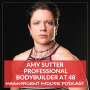 Artwork for 18 Becoming a professional bodybuilder at 48 with Amy Sutter