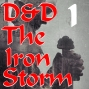 Artwork for D&D Iron Storm : Episode 1