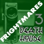 Artwork for Frightmares Death House 3