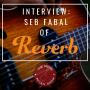 Artwork for #022: Seb Fabal of Reverb