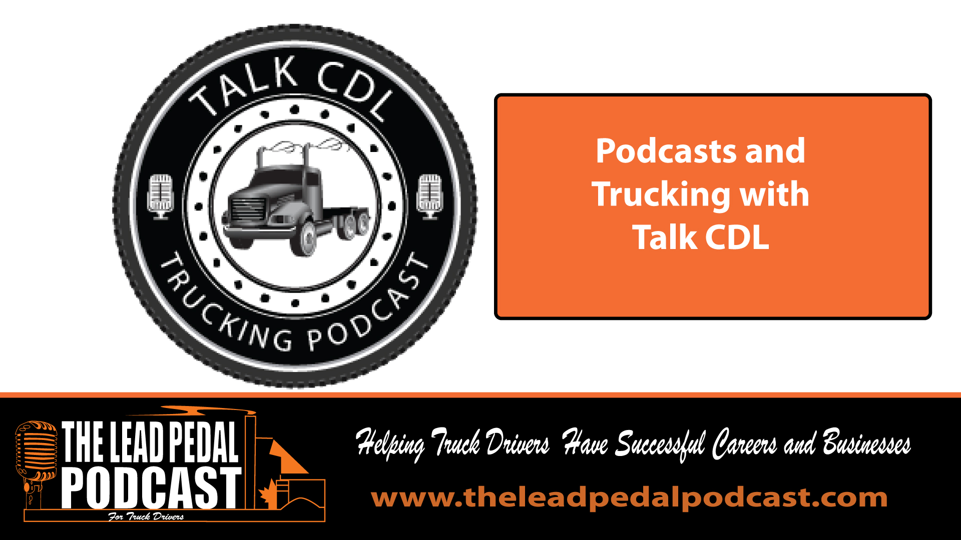 The Lead Pedal Podcast for Truck Drivers: LP298 Talking Trucking