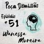 Artwork for EP 51: Peça Demissão