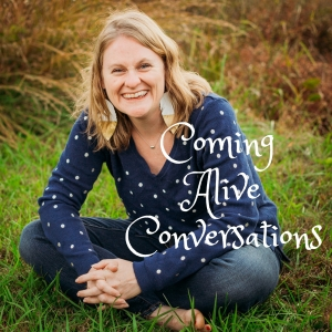 Coming Alive Conversations