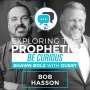 Artwork for Exploring the Prophetic with Bob Hasson (Season 2, Ep. 9)