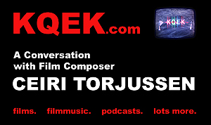 KQEK.com -- Interview with film composer Ceiri Torjussen