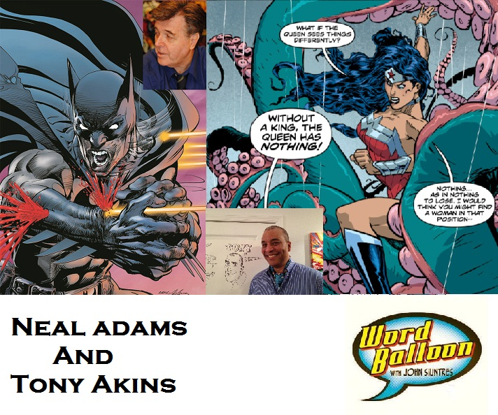 Word Balloon Podcast ep 388 Comic Books Past Present And Future With Neal Adams and Tony Akins