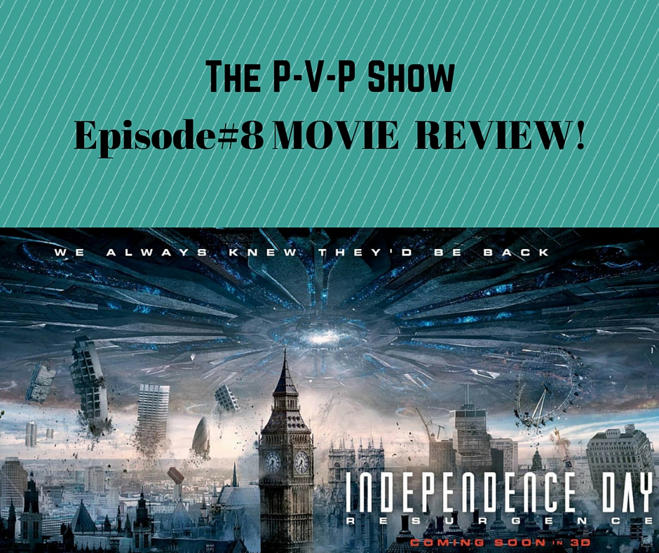 Artwork for Episode#8 Independence Day Resurgence Movie Review with Spoilers