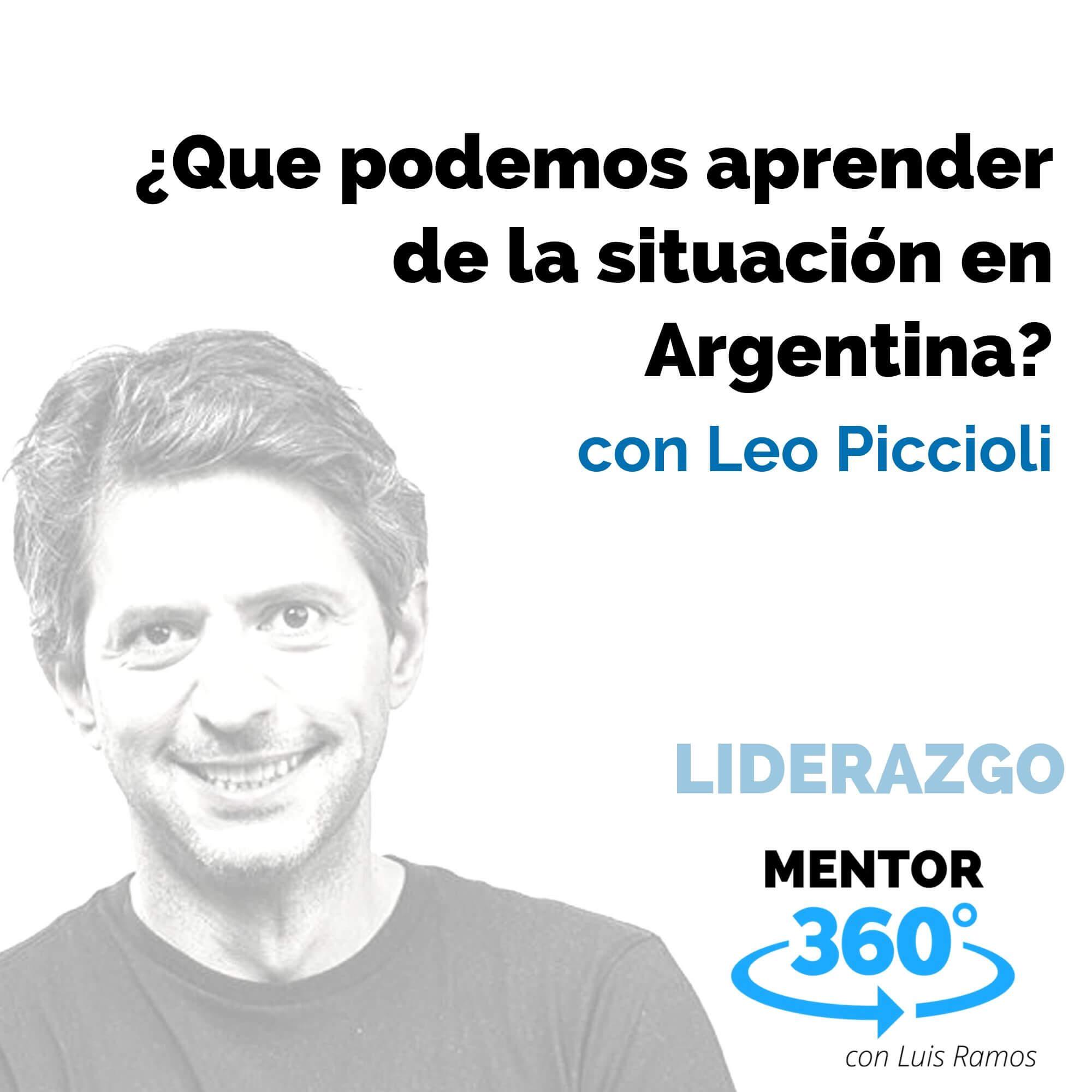 ¿Qué podemos aprender de la situación en Argentina?, con Leo Piccioli - LIDERAZGO