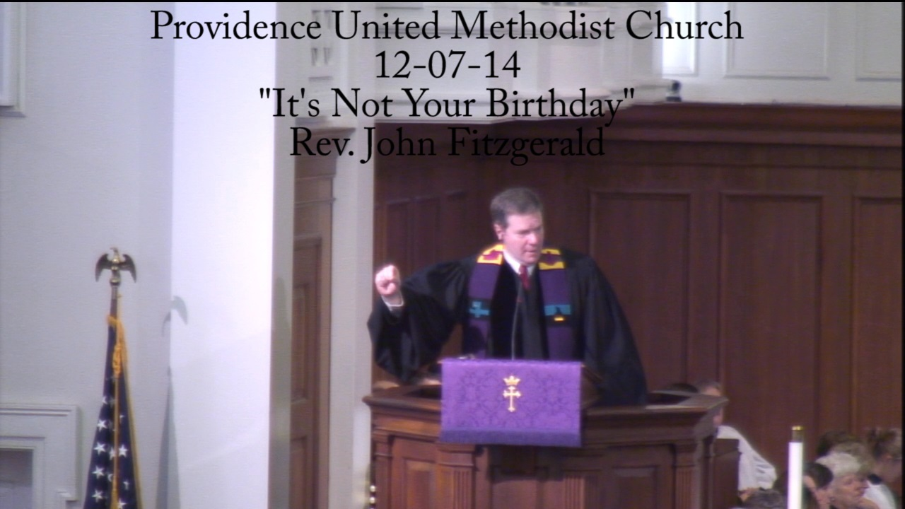 """Traditional Sermon """"It is Not Your Birthday"""""""