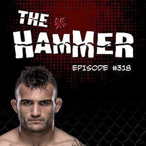 The Hammer MMA Radio - Episode 318