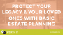 Artwork for 018: Protect Your legacy And Your Loved Ones With Basic Estate Planning