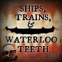 Artwork for S05E4 Ships, Trains, and Waterloo Teeth