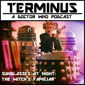 Terminus Podcast -- Episode 11 – Sunglasses at Night: The Witch's Familiar