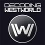 Artwork for Decoding Westworld S2E09 - Vanishing Point