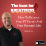 Artwork for Episode 262: How To Balance Your PT Career And Your Personal Life