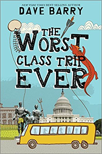 The Worst Class Trip Ever by Dave Barry