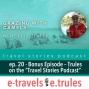 """Artwork for ET020 – Bonus Episode – Trules on the """"Travel Stories Podcast"""""""
