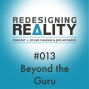 Artwork for Redesigning Reality #013 - Beyond the Guru