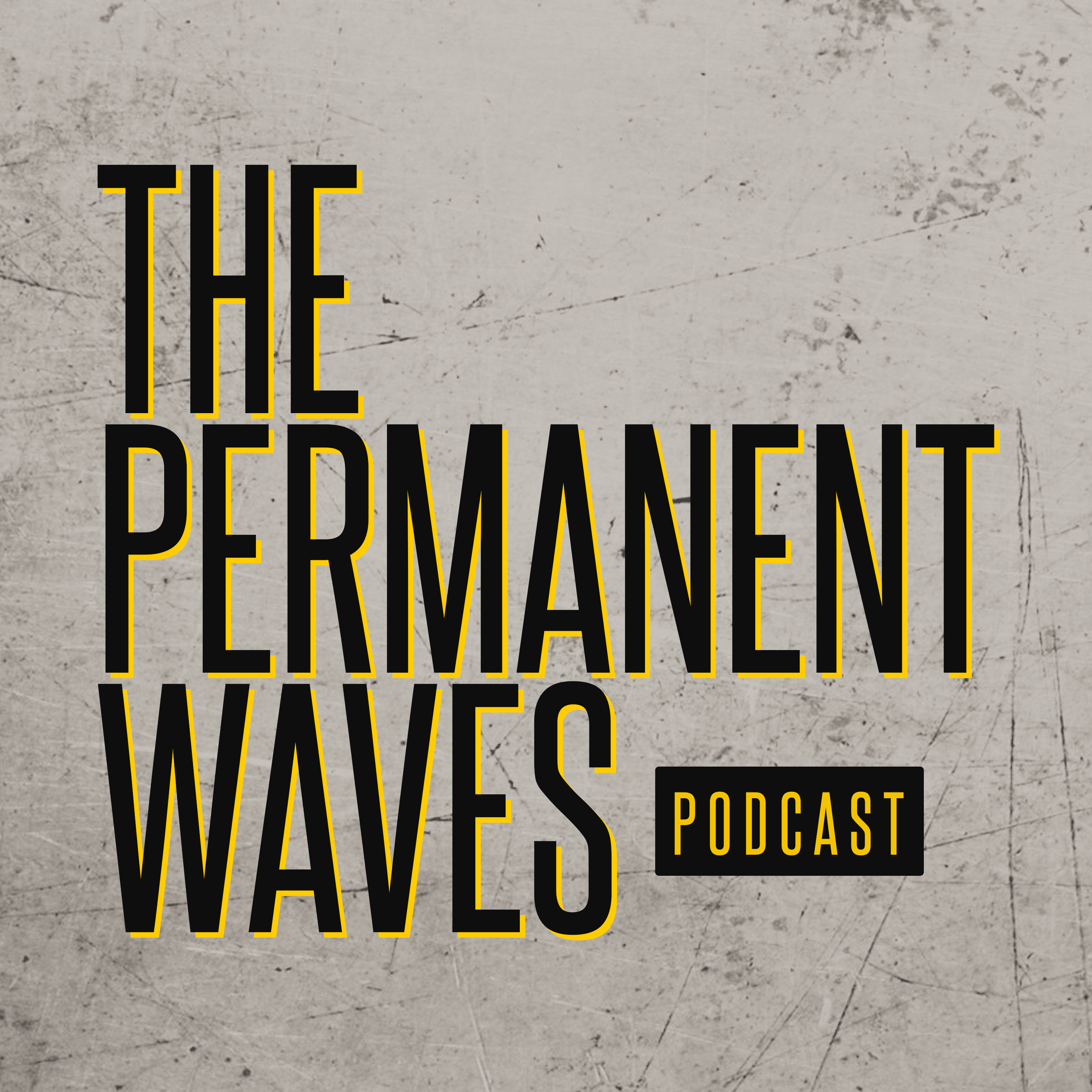 The Permanent Waves Podcast show art