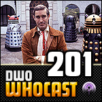 DWO WhoCast - #201 - Doctor Who Podcast