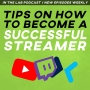 Artwork for Tips On How To Become A Successful Streamer