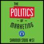 Artwork for 51: The Politics of Marketing - Shannon Stone