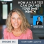 Artwork for 145 - How A Hair Test Can Change Your Daily Health with Barton Scott
